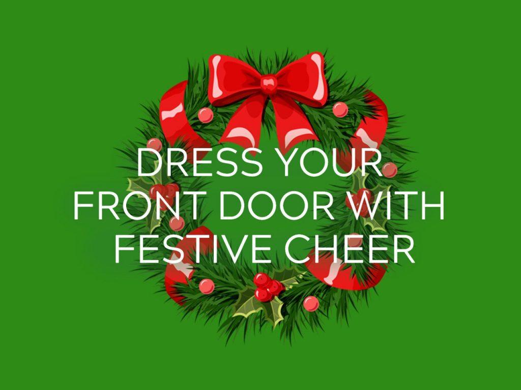 Dress your front door with festive cheer